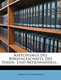Katechismus Des B Rsengesch Fts, Des Fonds- Und Aktienhandels...