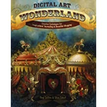 Digital Art Wonderland: Creative Techniques for Inspirational Journaling and Beautiful Blogging by Angi Sullins (2011-06-09)