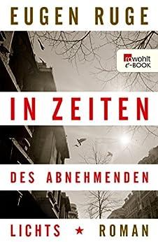 In Zeiten des abnehmenden Lichts: Roman einer Familie (German Edition) by [Ruge, Eugen]