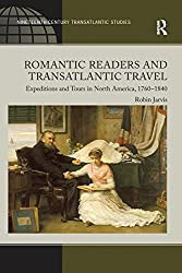 Romantic Readers and Transatlantic Travel: Expeditions and Tours in North America, 1760-1840
