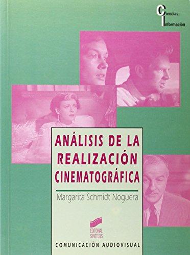 Analisis de La Realizacion Cinematografica por Margarita Schmidt Noguera