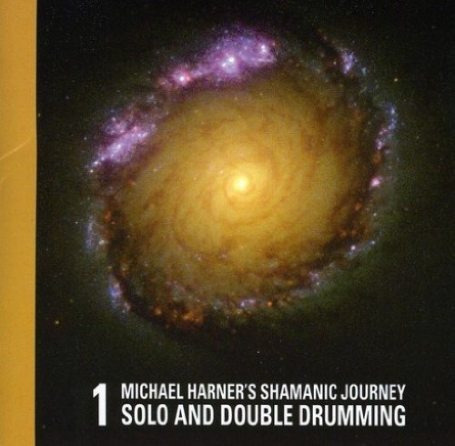 Vol. 1: Shamanic Journey Solo and Double Drumming