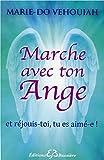 Marche avec ton Ange - Et réjouis-toi, tu es aimé-e !