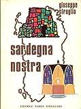 SARDEGNA NOSTRA: COMPENDIO DI STORIA DELLA CIVILTA' SARDA, CON CENNI DI GEOGRAFIA FISICA ED ANTROPICA