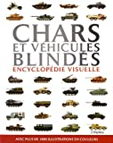 Chars et véhicules blindés - Encyclopédie visuelle