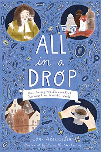 All in a Drop  How Antony van Leeuwenhoek Discovered an Invisible World  (English Edition) 45fa621b6e