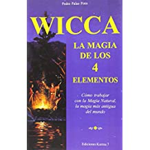 Wicca, La Magia de Los 4 Elementos (La Otra Magia)