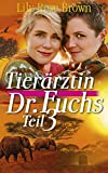 Tierärztin Dr. Fuchs: Band 3: Abenteuerurlaub in Afrika, Liebesroman von Frauen für Frauen