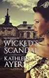 Wicked's Scandal: Volume 1 (The Wickeds Series)