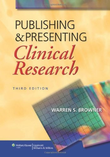 Publishing and Presenting Clinical Research by Warren S. Browner (2012-05-01)