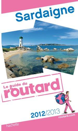 Guide du Routard Sardaigne 2012/2013 par Collectif