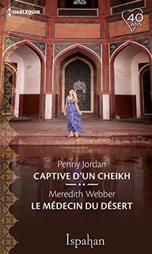 Captive du cheikh - Le médecin du désert (Ispahan)