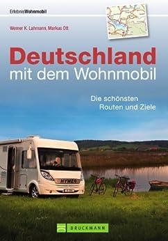 wohnmobilf hrer deutschland mit dem wohnmobil die sch nsten touren routen und ziele in einem. Black Bedroom Furniture Sets. Home Design Ideas