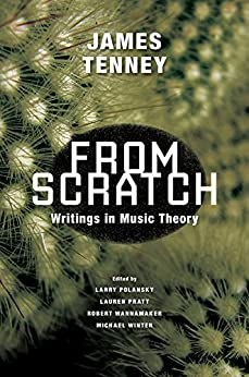 From Scratch: Writings in Music Theory par [Tenney, James]