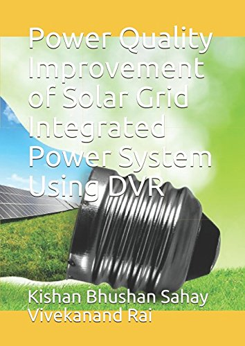 Solar Dvr (Power Quality Improvement of Solar Grid Integrated Power System Using DVR)