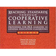 Reaching Standards Through Cooperative Learning: Providing for All Learners in General Education Classrooms, Science