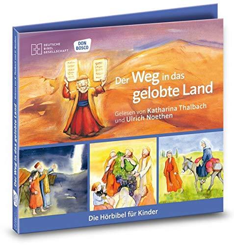 Der Weg in das gelobte Land. Die Hörbibel für Kinder. Gelesen von Katharina Thalbach und Ulrich Noethen: Vom Roten Meer in die Wüste. Die zehn Gebote. Ins gelobte Land. Rut und Noomi fangen neu an.