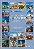 Das große Reisebuch: Entdecken wo Deutschland am schönsten ist