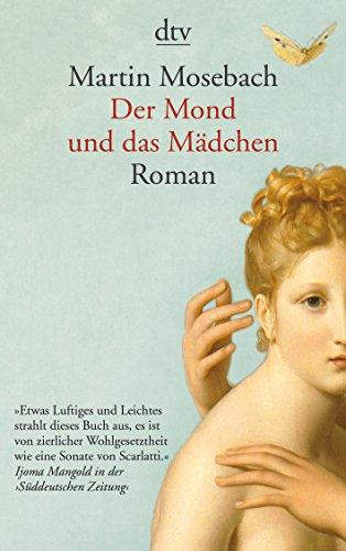 Der Mond und das Mädchen: Roman