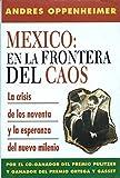 Mexico: En la Frontera del Caos by Andres Oppenheimer (1996-07-01)
