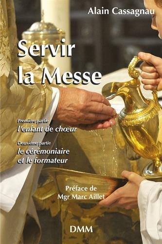 Servir la messe par Alain Cassagnau