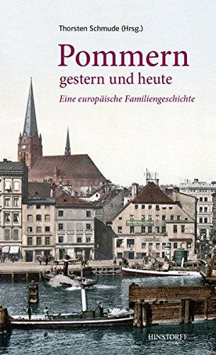 Pommern gestern und heute: Von den Ordensrittern zum geeinten Europa