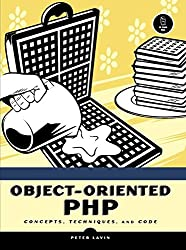 Object-Oriented PHP: Concepts, Techniques, and Code