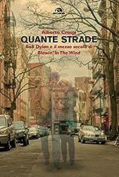 """Quante strade: Bob Dylan e il mezzo secolo di """"Blowin'in the wind"""""""