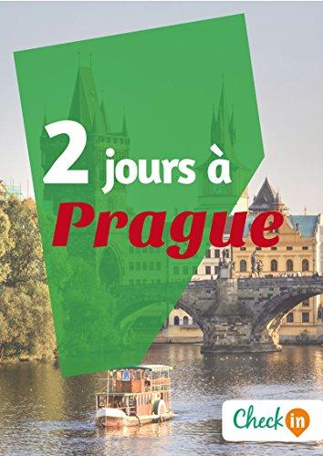 2 jours à Prague: Un guide touristique avec des cartes, des bons plans et les itinéraires indispensables
