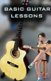 Basic guitar lessons: Easy learning guitar (How to play guitar for beginners Book 1)