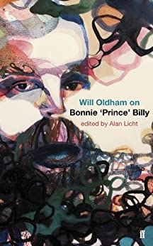 Will Oldham on Bonnie 'Prince' Billy by [Licht, Alan, Oldham, Will]
