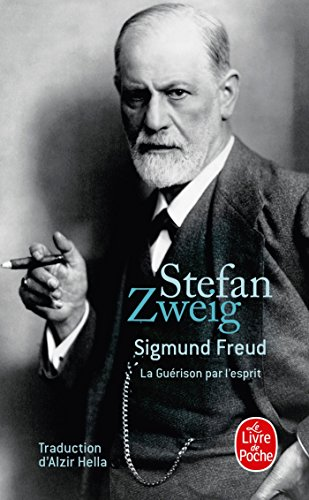 Sigmund Freud : La Guérison par l'esprit par Stefan Zweig