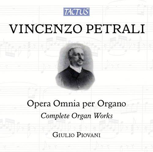 Petrali Vincenzo: Opere Omnia Per Organo