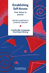 Establishing Self-Access: From Theory to Practice (Cambridge Language Teaching Library)