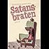 Satansbraten: Humorvoller Roman