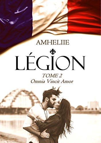 Légion, Tome 2 : Omnia Vincit Amor par [Amheliie]