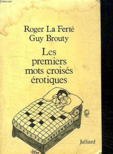 LES PREMIERS MOTS CROISES EROTIQUES par LA FERTE ROGER ET BROUTY GUY.