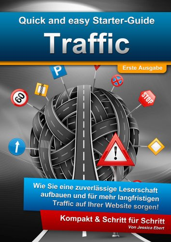 Quick and Easy Starter-Guide: Traffic - Mehr Besucher auf der Website!