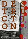Destruction (Documents of Contemporary Art)
