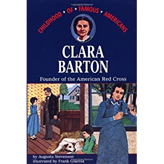 Clara Barton, Founder of the American Red Cross (The Childhood of famous Americans series)