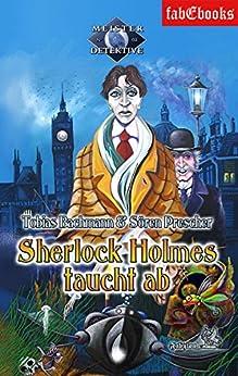 Sherlock Holmes 2: Sherlock Holmes taucht ab (Meister Detektive) von [Bachmann, Tobias, Prescher, Sören]