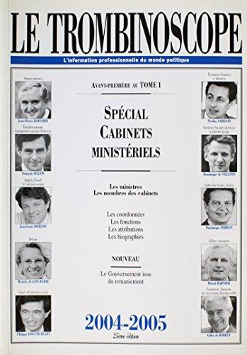 Le trombinoscope 2004-2005, avant-premire au tome 1 : Spcial cabinets ministriels