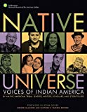 Native Universe: Voices of Indian America (Native American Tribal Leaders, Writers, Scholars, and Story Tellers) -