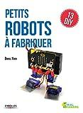 Telecharger Livres Petits robots a fabriquer 13 DIY (PDF,EPUB,MOBI) gratuits en Francaise