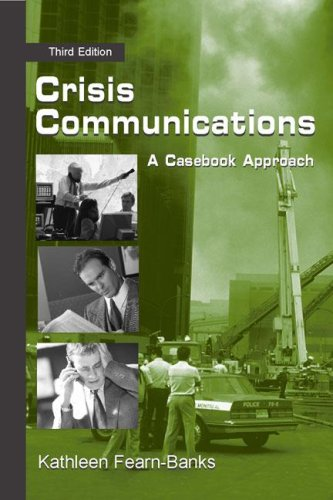 Crisis Communications: A Casebook Approach (LEA's Communication Series)
