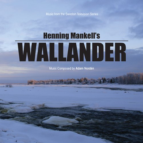 Wallander: Music From The Swedish Television Series -