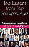 Top Lessons from Top Entrepreneurs: Entrepreneurs Handbook (English Edition)