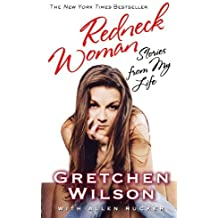 Redneck Woman: Stories from My Life by Gretchen Wilson (2007-09-01)