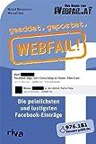 geaddet, gepostet, Webfail!: Die Peinlichsten Und Lustigsten Facebook-Einträge