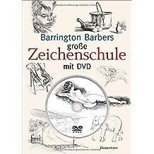 Barrington Barbers große Zeichenschule: mit DVD